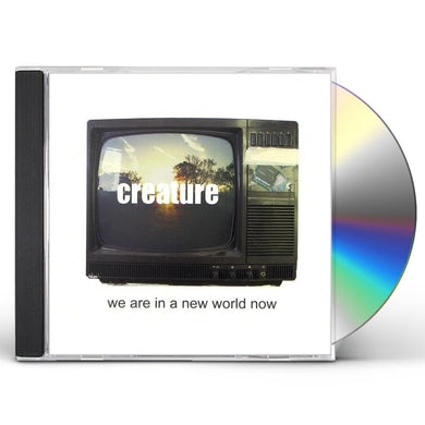 creature WE ARE IN A NEW WORLD NOW CD