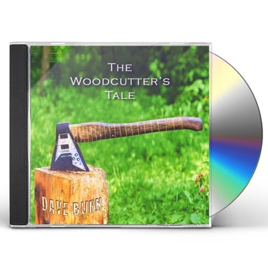 Dave Burn WOODCUTTERS TALE CD