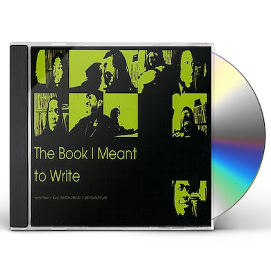 Double Negative BOOK I MEANT TO WRITE. CD