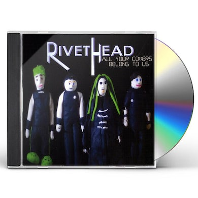 Rivethead ALL YOUR COVERS BELONG TO US CD