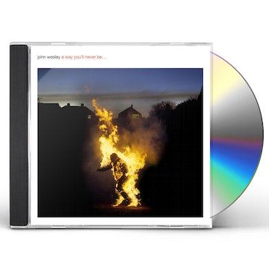 John Wesley WAY YOU'LL NEVER BE CD