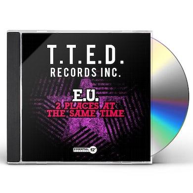 E.U. 2 PLACES AT SAME TIME CD