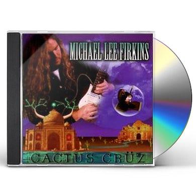 Michael Lee Firkins CACTUS CRUZ CD