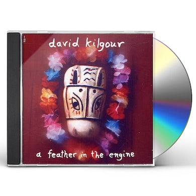 David Kilgour FEATHER IN THE ENGINE CD