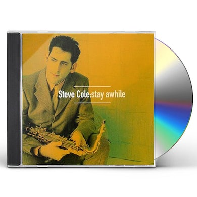 Steve Cole STAY AWHILE CD