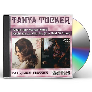 Tanya Tucker WHAT'S YOUR MAMA'S NAME / WOULD YOU LAY WITH ME CD