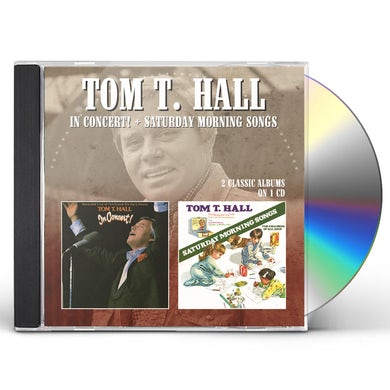 Tom T Hall IN CONCERT / SATURDAY MORNING SONGS CD