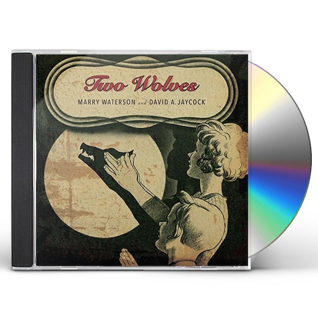 Mary Waterson / David A Jaycock TWO WOLVES CD