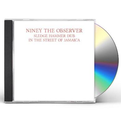 Niney The Observer SLEDGE HAMMER DUB IN THE STREET OF JAMAICA CD
