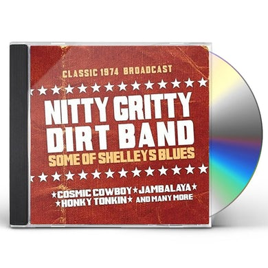 Nitty Gritty Dirt Band SOME OF SHELLEYS BLUES CD