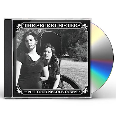 Secret Sisters PUT YOUR NEEDLE DOWN CD