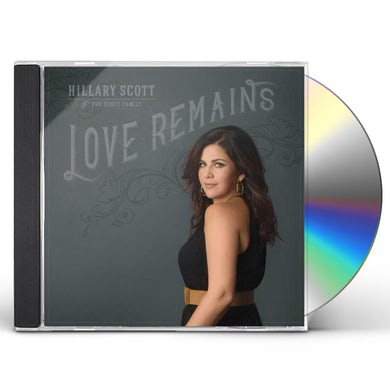 Hillary Scott & The Scott Family LOVE REMAINS CD