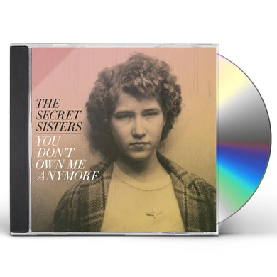 Secret Sisters You Don't Own Me Anymore CD