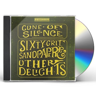 Cone Of Silence SIXTY-GRIT SANDPAPER & OTHER DELIGHTS CD