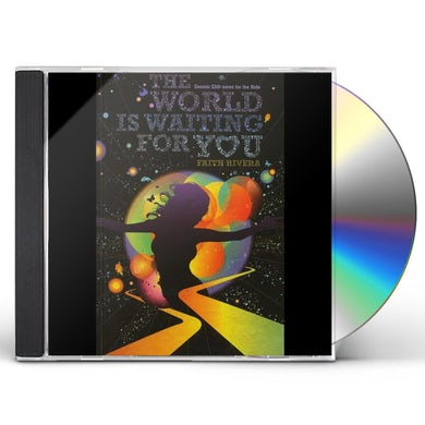 Faith Rivera WORLD IS WAITING FOR YOU-COSMIC CLIFFNOTES FOR THE CD