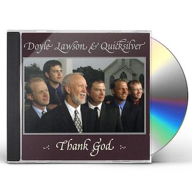 Doyle Lawson & Quicksilver THANK GOD CD
