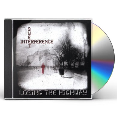Sweet Interference LOSING THE HIGHWAY CD
