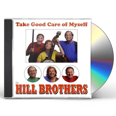 Hill Brothers TAKE GOOD CARE OF MYSELF CD