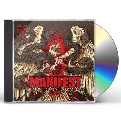 Manifest AND FOR THIS WE SHOULD BE DAMNED CD