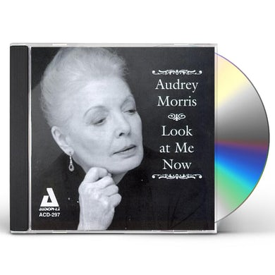 Audrey Morris LOOK AT ME NOW CD