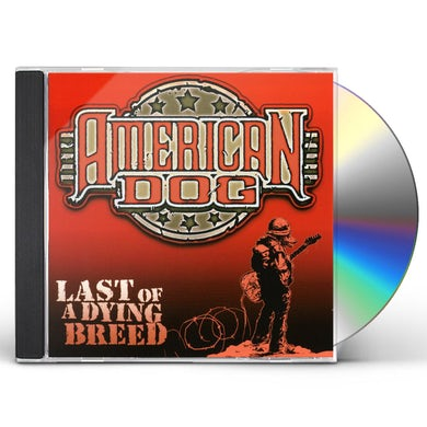 American Dog LAST OF A DYING BREED CD