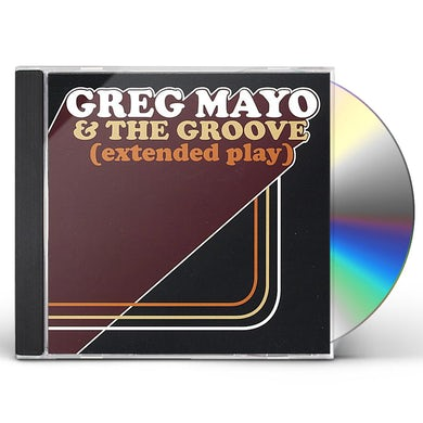 Greg Mayo & The Groove EXTENDED PLAY CD