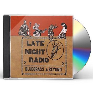 Late Night Radio BLUEGRASS & BEYOND CD