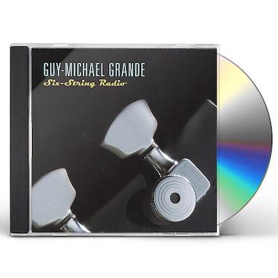 Guy-Michael Grande SIX-STRING RADIO CD