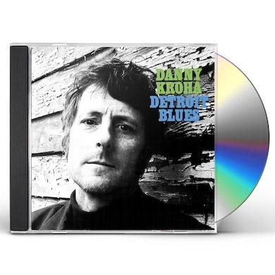 Danny Kroha Detroit Blues CD