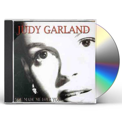 Judy Garland YOU MADE ME LOVE YOU CD