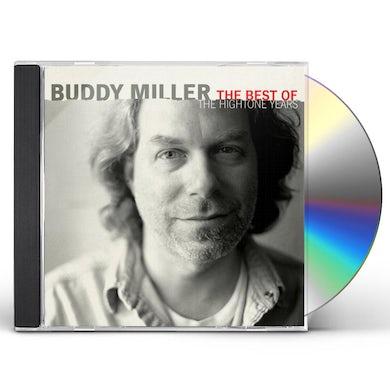 Buddy Miller BEST OF THE HIGHTONE YEARS CD