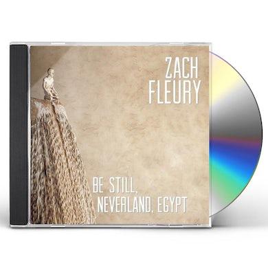 Zach Fleury BE STILL NEVERLAND EGYPT CD