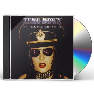 Zero Down LOOKING TO START A RIOT CD