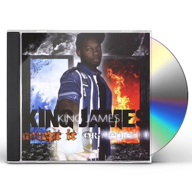 King James ACCEPT IT OR NEGLECT IT CD