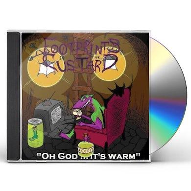 Footprints In The Custard OH GOD IT'S WARM CD