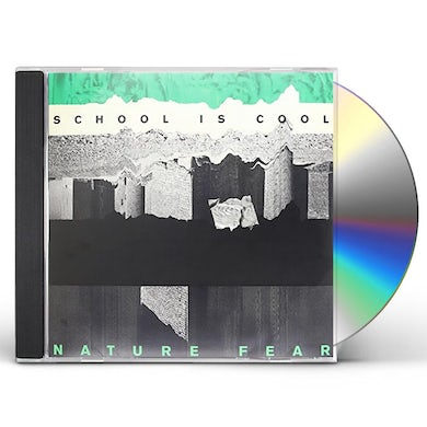 School Is Cool NATURE FEAR CD