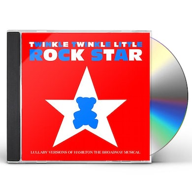 Twinkle Twinkle Little Rock Star LULLABY VERSIONS OF HAMILTON THE BROADWAY MUSICAL CD