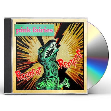 Pink Fairies RESIDENT REPTILES CD