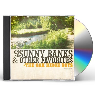 The Oak Ridge Boys ON THE SUNNY BANKS & OTHER FAVORITES CD