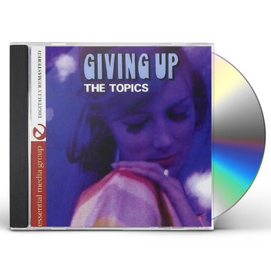 Topics GIVING UP CD