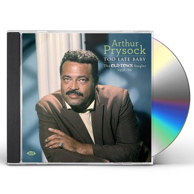 Arthur Prysock TOO LATE BABY:OLD TOWN SINGLES 1958-66 CD
