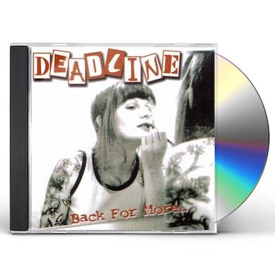 Deadline BACK FOR MORE CD