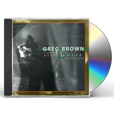 Greg Brown SLANT 6 MIND CD