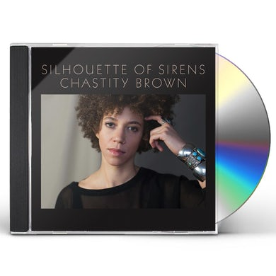 Chastity Brown SILHOUETTE OF SIRENS CD