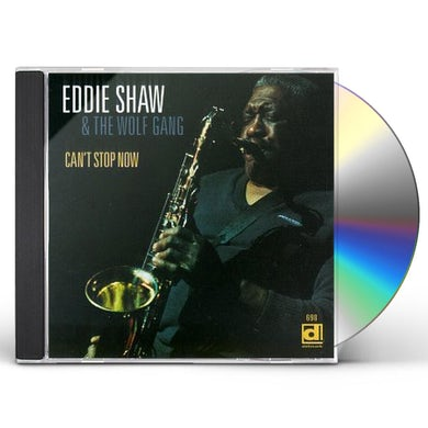 Eddie Shaw CAN'T STOP NOW CD