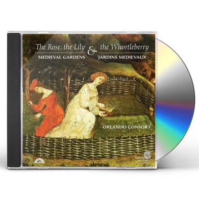 Orlando Consort ROSE THE LILY & THE WHORTLEBERRY CD