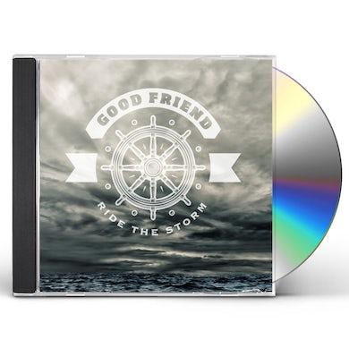 Good Friend RIDE THE STORM CD