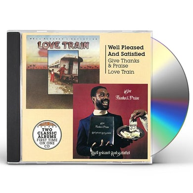WELL PLEASED AND SATISFIED GIVE THANKS AND PRAISE + LOVE TRAIN CD