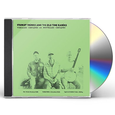 Stanley Brinks & The Old Time Kaniks VIEILLES CANIQUES / NOUVELLES CANIQUES CD