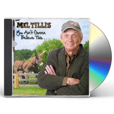 Mel Tillis YOU AIN'T GONNA BELIEVE THIS CD